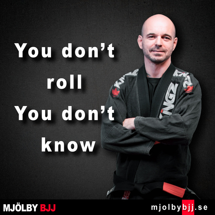 You don't roll you don't know